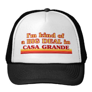 I am kind of a BIG DEAL in Casa Grande Cap