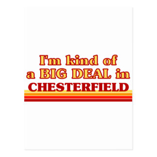 I am kind of a BIG DEAL in Chesterfield Postcard