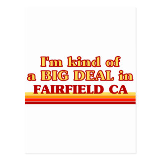 I am kind of a BIG DEAL in Fairfield Postcards