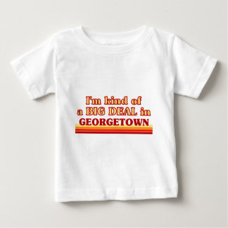 I am kind of a BIG DEAL in Georgetown Baby T-Shirt