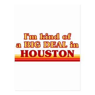 I am kind of a BIG DEAL in Houston Postcard