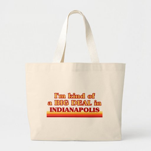 I am kind of a BIG DEAL in Indianapolis Bag