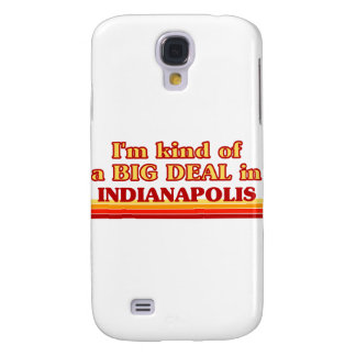 I am kind of a BIG DEAL in Indianapolis Galaxy S4 Case