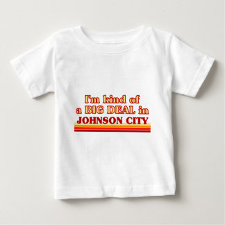 I am kind of a BIG DEAL in Johnson City T Shirts
