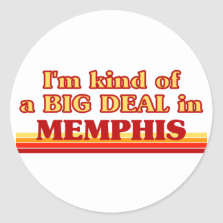 I am kind of a BIG DEAL in Memphis Round Sticker