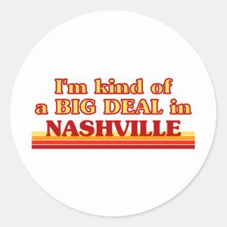 I am kind of a BIG DEAL in Nashville Round Sticker