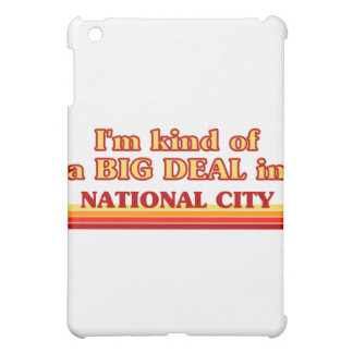 I am kind of a BIG DEAL in National City Case For The iPad Mini