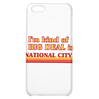 I am kind of a BIG DEAL in National City iPhone 5C Covers