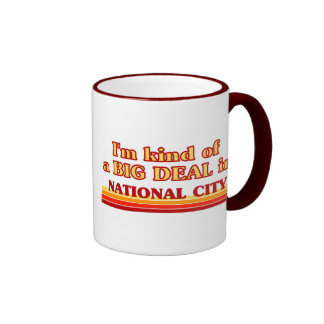 I am kind of a BIG DEAL in National City Coffee Mug