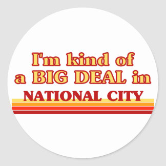 I am kind of a BIG DEAL in National City Sticker
