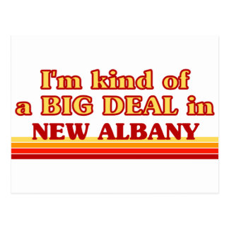 I am kind of a BIG DEAL in New Albany Postcard