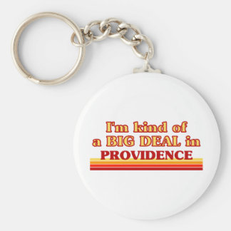 I am kind of a BIG DEAL in Providence Key Ring