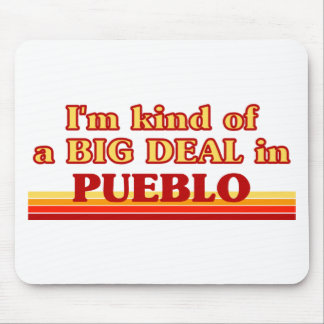 I am kind of a BIG DEAL in Pueblo Mouse Pad