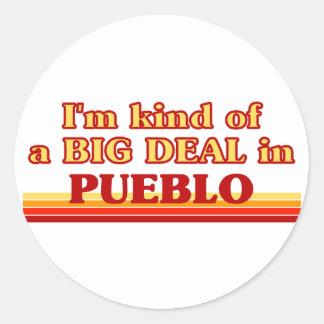 I am kind of a BIG DEAL in Pueblo Round Stickers