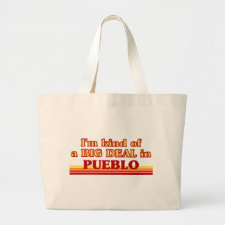 I am kind of a BIG DEAL in Pueblo Tote Bags
