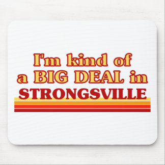 I am kind of a BIG DEAL in Strongsville Mouse Pad