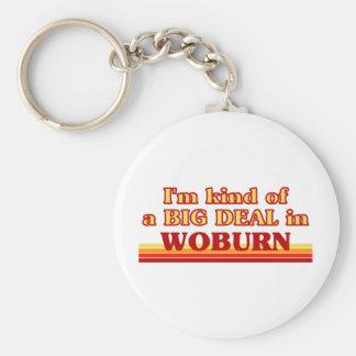 I am kind of a BIG DEAL in Woburn Key Chain