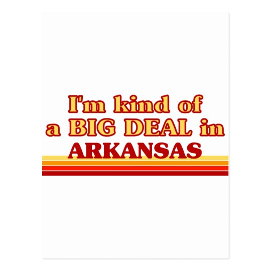 I am kind of a BIG DEAL on Arkansas Postcard