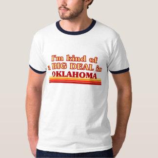 I am kind of a BIG DEAL on Oklahoma T Shirts