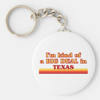 I am kind of a BIG DEAL on Texas Key Chains