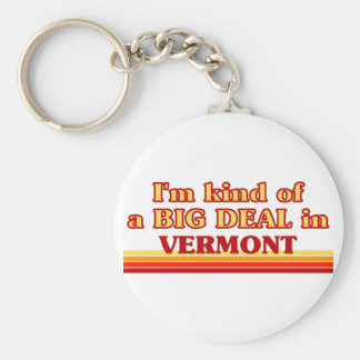 I am kind of a BIG DEAL on Vermont Key Ring