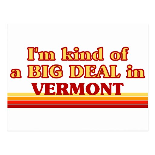I am kind of a BIG DEAL on Vermont Postcard