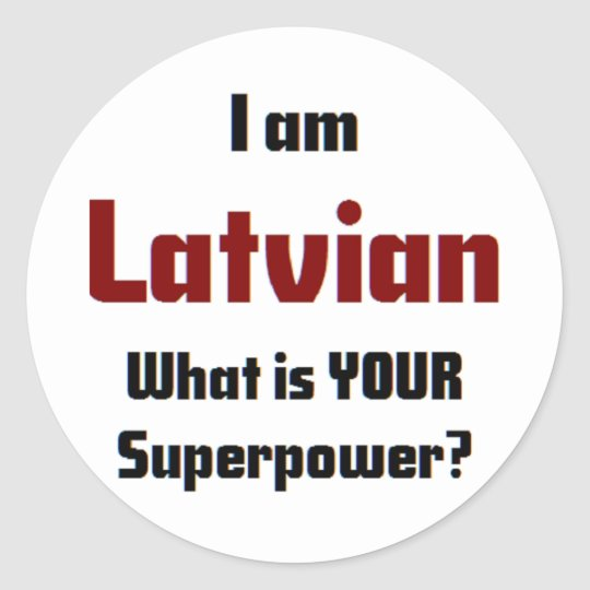 i am latvian round sticker