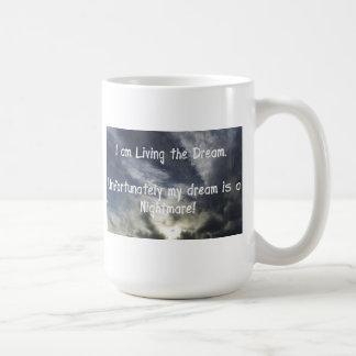 I am Living the Dream Mug