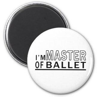 I Am Master Of Ballet Dance Fridge Magnets