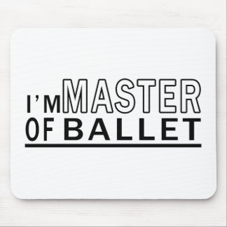 I Am Master Of Ballet Dance Mouse Pads