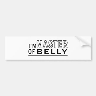 I Am Master Of Belly Dance Bumper Stickers