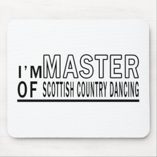 I Am Master Of Scottish Country Dancing Mouse Pad
