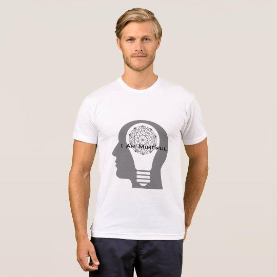 I am mindful T-Shirt