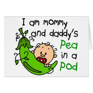 I Am Mommy Daddy s Pea In A Pod 1 Greeting Cards
