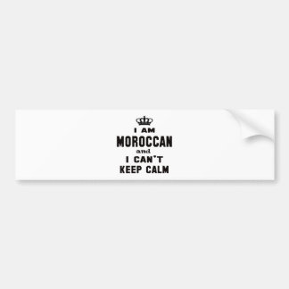 I am Moroccan and i can't keep calm Bumper Sticker