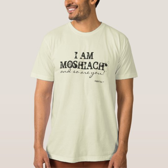 I AM MOSHIACH T-Shirt