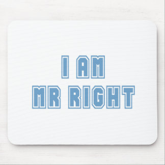 I am Mr Right Mouse Pad