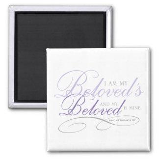 I Am My Beloved's Square Magnet