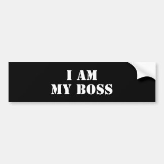 I am My Boss. Slogan. Bumper Sticker