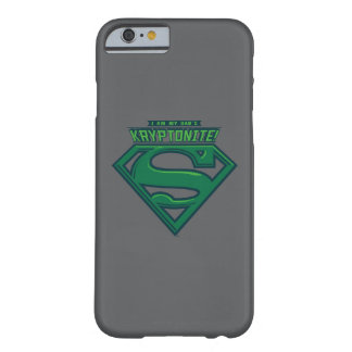 I Am My Dad's Kryptonite Barely There iPhone 6 Case