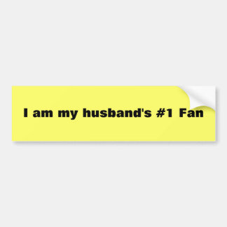 I am my husband's #1 Fan Car Bumper Sticker