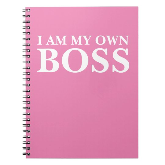 I Am My Own Boss (Customisable text and colour) Spiral Notebook