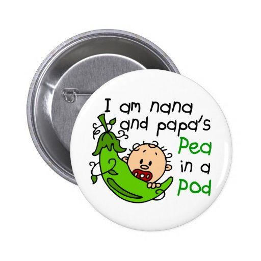 I Am Nana And Papa's Pea In A Pod Pins