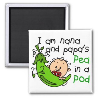I Am Nana And Papa's Pea In A Pod Square Magnet