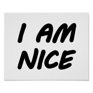 I Am Nice Posters