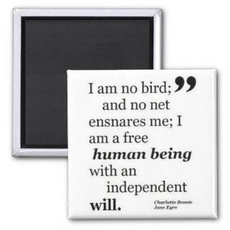 I Am No Bird Square Magnet