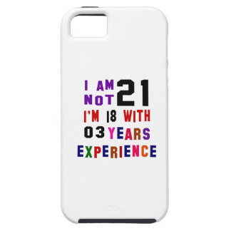 I am not 21 iPhone 5 cover