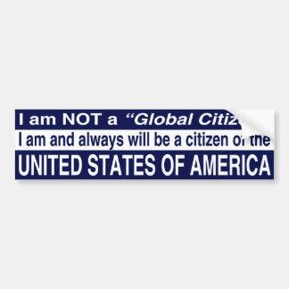 I am NOT a Global Citizen Bumper Sticker