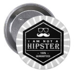 I am not a Hipster 100% Guaranteed Funny Moustache Button
