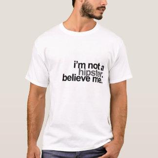 I am not a hipster T-Shirt